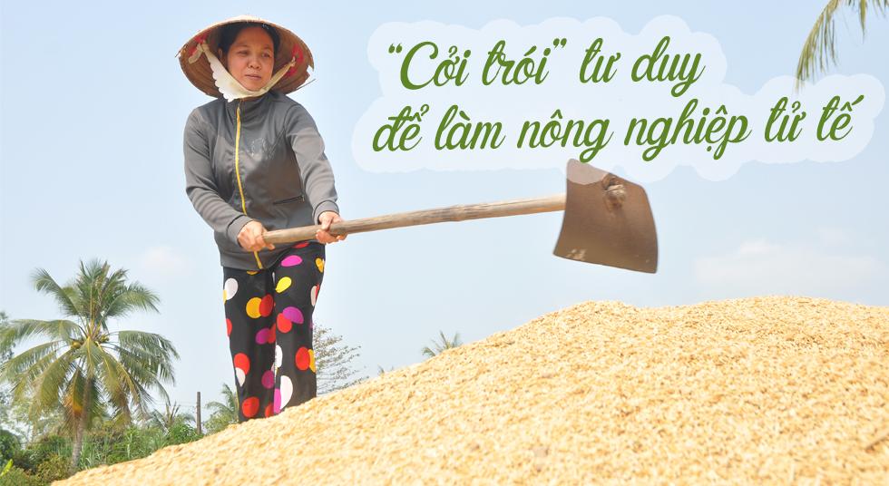 """""""Cởi trói"""" tư duy để làm nông nghiệp tử tế"""