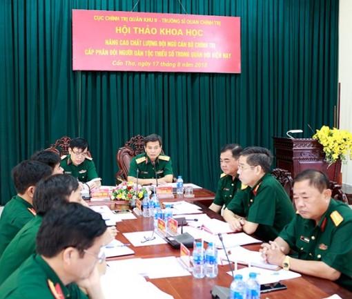 Quân khu 9 tổ chức Hội thảo khoa học nâng cao chất lượng đội ngũ cán bộ chính trị người dân tộc thiểu số