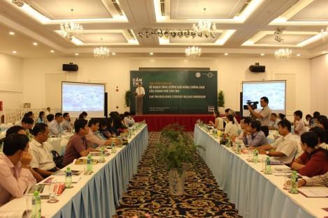 TP Cần Thơ công bố Kế hoạch tăng cường khả năng chống chịu