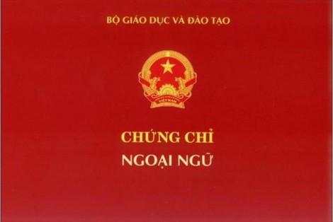 Bộ GD&ĐT bỏ quy định cấp chứng chỉ ngoại ngữ trình độ A, B, C