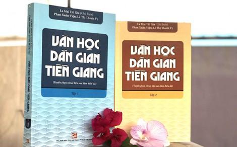 """""""Văn học dân gian Tiền Giang"""" - một tập sách quý!"""