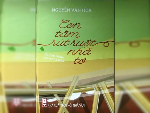 """Nguyễn Văn Hòa - """"Con tằm rút ruột nhả tơ"""""""