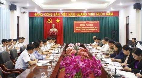 Hội nghị phối hợp tuyên truyền biển, đảo và công tác xây dựng Đảng huyện đảo Trường Sa