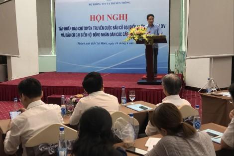 Tập huấn báo chí tuyên truyền bầu cử đại biểu Quốc hội khóa XV và đại biểu HĐND các cấp nhiệm kỳ 2021-2026
