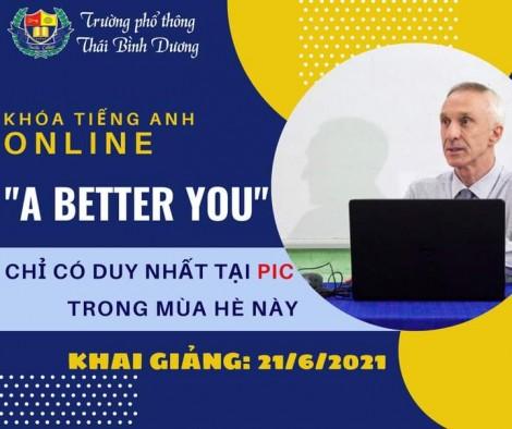 """Trường Phổ thông Thái Bình Dương tuyển sinh khóa tiếng Anh """"A BETTER YOU"""" - hè 2021"""